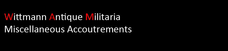 Wittmann Militaria Miscellaneous Accoutrements Section