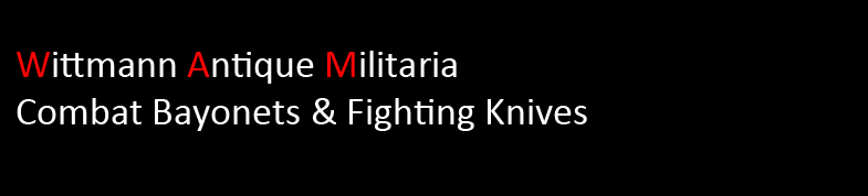 Wittmann Militaria Combat Bayonets & Fighting Knives Section