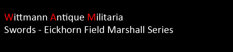 Wittmann Militaria Swords, Eickhorn Field Marshal & Other